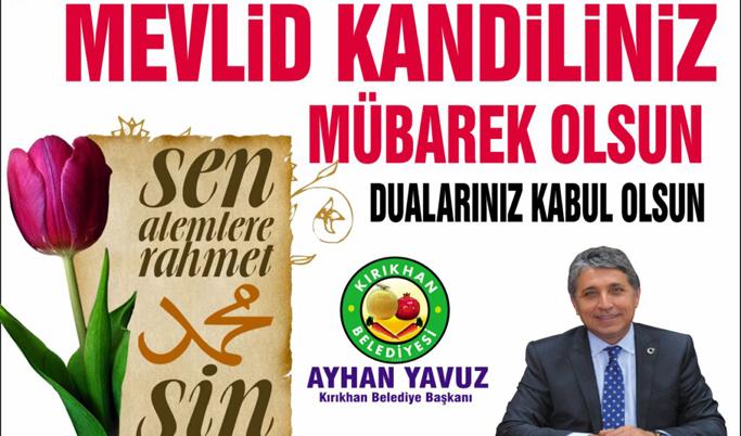 "YAVUZ ""MEVLİD KANDİLİMİZ MÜBAREK OLSUN"""