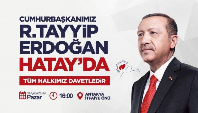 Cumhurbaşkanı, Recep Tayyip Erdoğan Hatay' a Geliyor