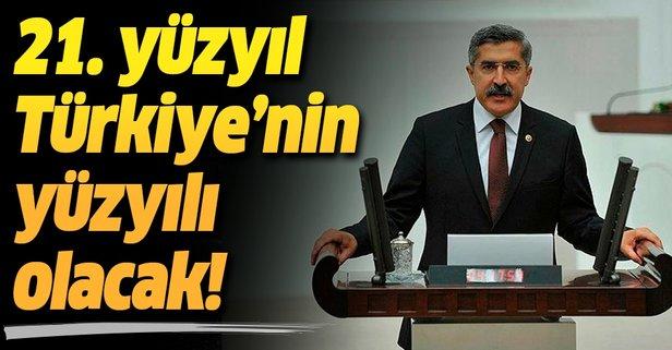 AK Parti Hatay Milletvekili Hüseyin Yayman: 21. yüzyıl Türkiye'nin yüzyılı olacaktır