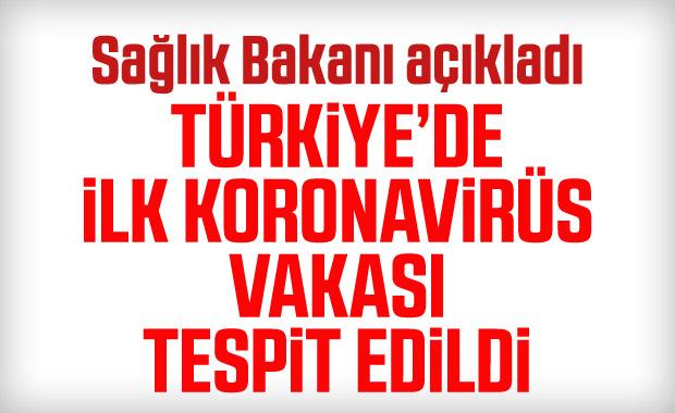 Bakan Koca açıkladı: Türkiye'de ilk koronavirüs vakası