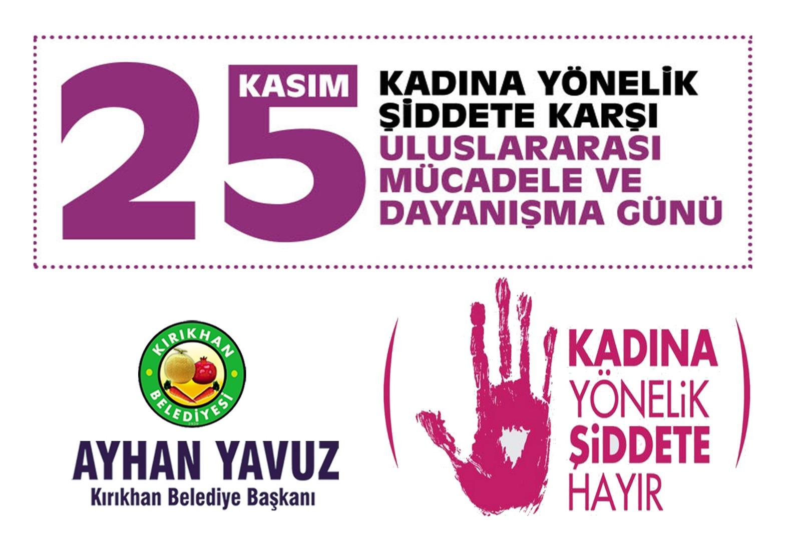 """BAŞKAN YAVUZ """"KADINA YÖNELİK HER  TÜRLÜ ŞİDDET, İNSANLIK SUÇUDUR"""""""