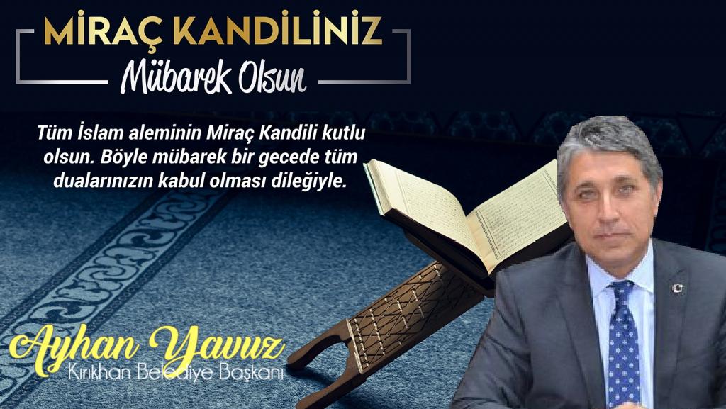 "YAVUZ ""MİRAÇ KANDİLİ TÜM İSLAM ÂLEMİNE HAYIRLAR GETİRSİN"""